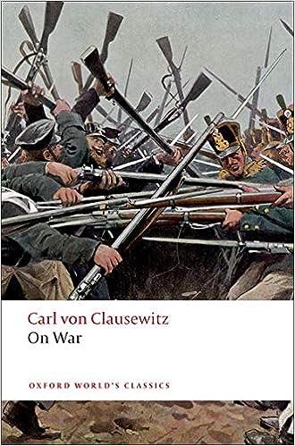 On War (Oxford World's Classics): Amazon.co.uk: Clausewitz, Carl von,  Heuser, Beatrice, Howard, Michael, Paret, Peter: 9780199540020: Books