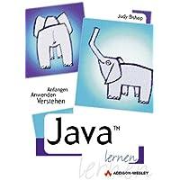 Java lernen . Anfangen, anwenden, verstehen