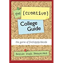 The (Creative) College Guide: the game of find/apply/decide