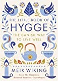 The Little Book of Hygge: The Danish Way to Live Well (Hardcover)