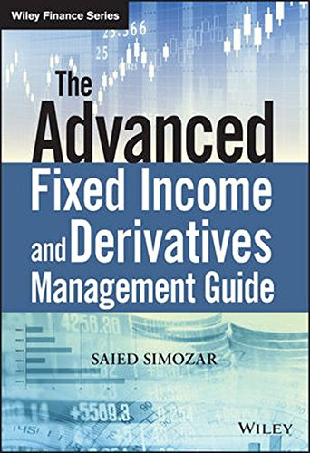 The Advanced Fixed Income and Derivatives Management Guide (The Wiley Finance Series) Pdf