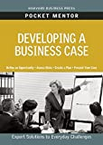 Developing a Business Case (Pocket Mentor)