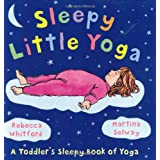 Sleepy Little Yoga: A Toddler's Sleepy Book of Yoga