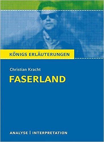 Königs Erläuterungen Christian Kracht Faserland Analyse Und