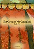 The Circus of Mr Cannelloni