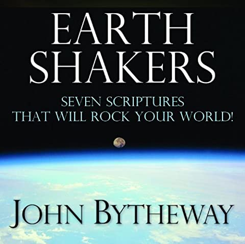 Earth Shakers: Seven Scriptures that Will Rock Your World! (John Bytheway Audio)