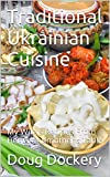 Traditional Ukrainian Cuisine: My Wife s Recipes From Her Grandmother s Table