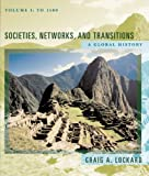 Bundle: Societies, Networks, and Transitions: a Global History, Volume I: to 1500, Updated with Geography Overview + Rand Mcnally Historical Atlas + Real Deal Discounted Package : Societies, Networks, and Transitions: a Global History, Volume I: to 1500, Updated with Geography Overview + Rand Mcnally Historical Atlas + Real Deal Discounted Package, Lockard and Lockard, Craig A., 0547124627