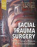 Facial Trauma Surgery E-Book: From Primary Repair to Reconstruction