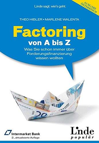 Factoring von A bis Z: Was Sie schon immer über Forderungsfinanzierung wissen wollten (Ausgabe Österreich)