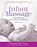 Product review for Infant Massage (Fourth Edition): A Handbook for Loving Parents