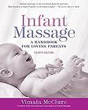 Infant Massage (Fourth Edition): A Handbook for Loving Parents