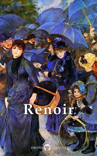 (Delphi Complete Works of Pierre-Auguste Renoir (Illustrated) (Masters of Art Book 11))