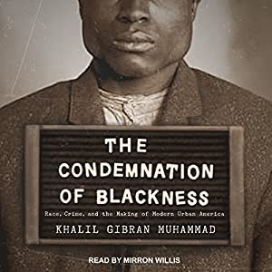 The Condemnation of Blackness Audiobook