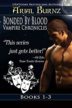 Bonded By Blood Vampire Chronicles - Books 1-3 (Paranormal Romance Series for Adults): Epic Paranormal Series by [Burnz, Arial]
