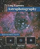 Getting Started: Long Exposure Astrophotography, Allan Hall, 1484143477