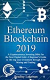 img - for Ethereum Blockchain 2019: A Cryptocurrency Investing Bible for the Next Digital Gold. A Beginner's Guide to 10x-ing your investment through ETH Mining and Trading book / textbook / text book