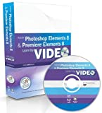 Learn Adobe Photoshop Elements 8 and Adobe Premiere Elements 8 by Video (Learn by Video)