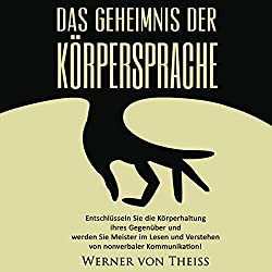 Das Geheimnis der Körpersprache [The Secret of Body Language]