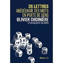 26 lettres: Abécédaire des mots en perte de sens