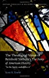 The Theological Vision of Niebuhr's Irony of American History : In the Battle and above It, Erwin, Scott R., 0199678375