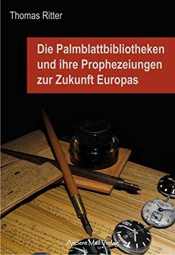 die-palmblattbibliotheken-und-ihre-prophezeiungen-zur-zukunft-europas