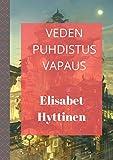 Veden puhdistus vapaus (Finnish Edition)