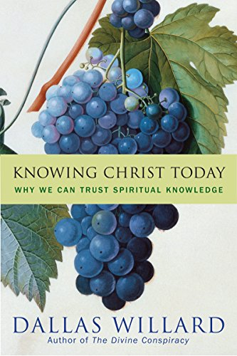 Knowing Christ Today: Why We Can Trust Spiritual Knowledge cover