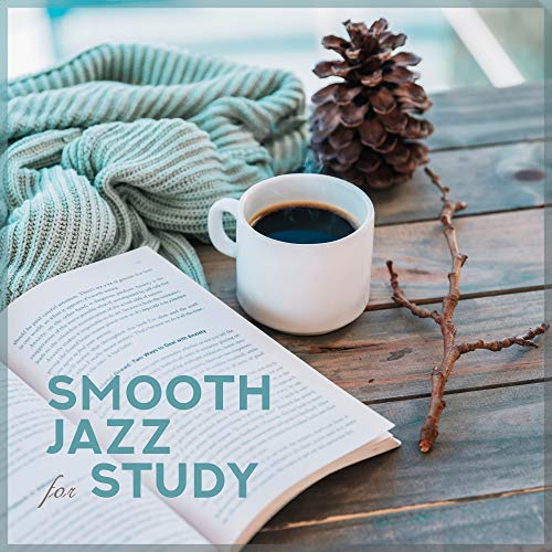 Smooth Jazz for Study - Instrumental Music for Work, Relaxation, Best Classical Jazz, Full Concentration, Antistress Music, Jazz Lounge