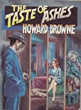 The Taste of Ashes, Howard Browne, 0939767139