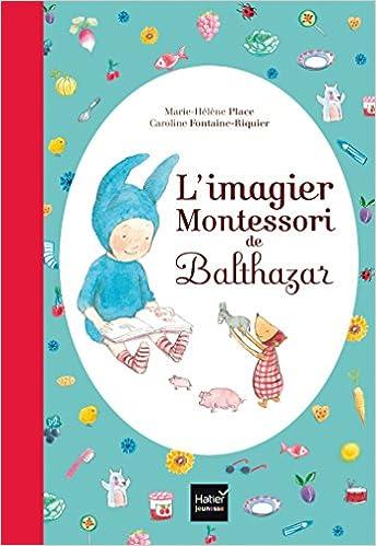 Amazon Com L Imagier De Balthazar Pedagogie Montessori