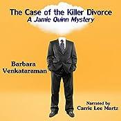 The Case of the Killer Divorce: Jamie Quinn, Book 2   Barbara Venkataraman