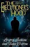 The Executioner's Hood, Loretta Jackson and Vickie Britton, 1496053370