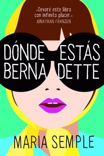 Book cover from Donde estas, Bernadette (Spanish Edition) by Maria Semple (2013-02-07) by Maria Semple