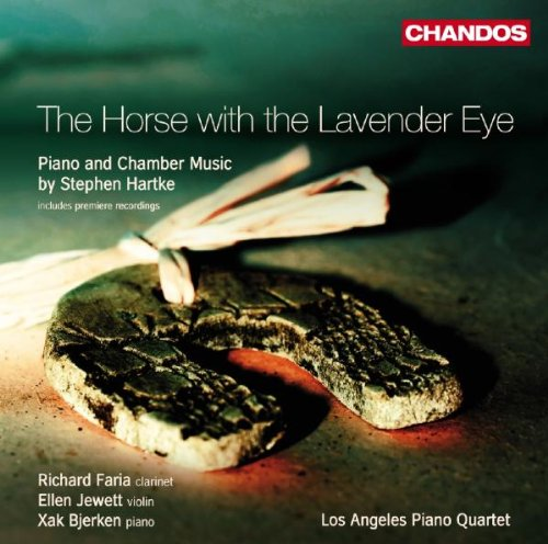 - The Horse with the Lavender Eye - Piano and Chamber Music by Stephen Hartke