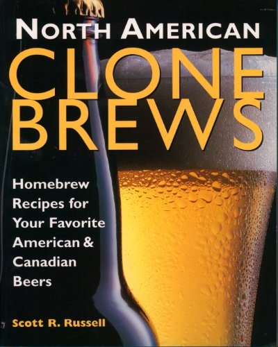 North American Clone Brews: Homebrew Recipes for Your Favorite American & Canadian Beers ()
