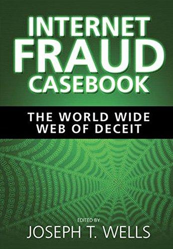 Internet Fraud Casebook: The World Wide Web of Deceit