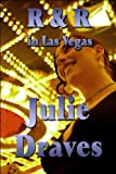 R and R in Las Vegas, Julie Draves, 1448985862