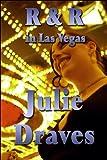 R and R in Las Vegas, Julie Draves, 1448985862