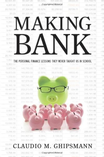 Making Bank: The Personal Finance Lessons They Never Taught Us in School ebook