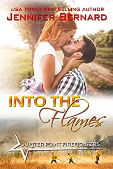 Into the Flames (Jupiter Point Book 3) by [Bernard, Jennifer]