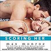 Scoring Her: Bad Boy Billionaires Series, Book 3.5 | Max Monroe