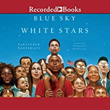 Blue Sky White Stars Audiobook by Sarvinder Naberaus Narrated by Soneela Nankani