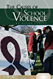 The Causes of School Violence, Helga Schier, 160453060X