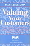 img - for Valuing Your Customers: From Quality Information to Quality Relationships Through Database Marketing (Quality in Action) by Angus Jenkinson (1995-08-01) book / textbook / text book