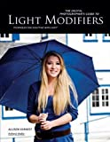 The Digital Photographer's Guide to Light Modifiers, Allison Earnest, 1608952223