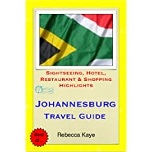 Johannesburg, South Africa Travel Guide - Sightseeing, Hotel, Restaurant & Shopping Highlights (Illustrated)