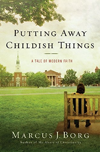 Image of Putting Away Childish Things: A Tale of Modern Faith