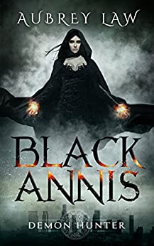 Black Annis: Demon Hunter (Revenge of the Witch Book 1) by [Law, Aubrey]