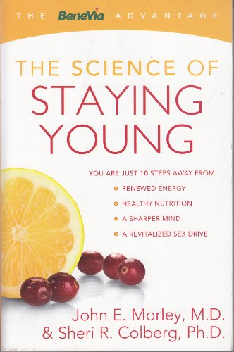 The Science of Staying Young (The BeneVia Advantage)